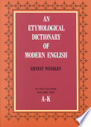An Etymological Dictionary Of Modern English : most of the more common words...