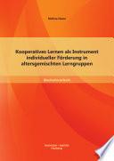 Kooperatives Lernen als Instrument individueller Förderung in altersgemischten Lerngruppen