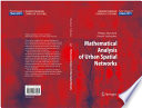 Mathematical Analysis of Urban Spatial Networks