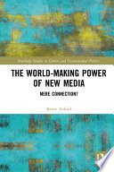 The World Making Power of New Media