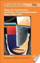Wege des essayistischen Schreibens im deutschsprachigen Raum (1900-1920)