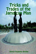 Tricks And Trades Of The Jamaican Man : of the culture for ages, has now...