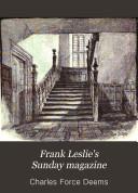 Frank Leslie's Sunday Magazine : ...