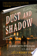 Dust And Shadow : the ripper pits the nineteenth-century...