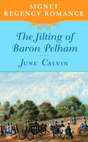 The Jilting Of Baron Pelham : available digitally for the first time a...