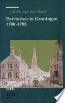 Patriotten in Groningen 1780-1795