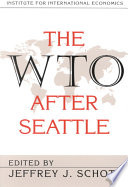 The WTO After Seattle International Economics Analyzes The Problems And
