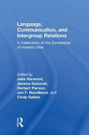 Language, communication, and intergroup relations : a celebration of the scholarship of Howard Giles cover image