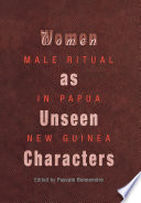 Women as Unseen Characters Melanesia Providing A Ground For Important Theorizing