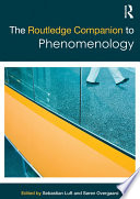The Routledge Companion to Phenomenology