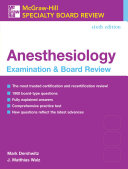 McGraw Hill Specialty Board Review  Anesthesiology Examination   Board Review  Sixth Edition