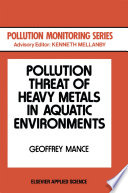 Pollution Threat of Heavy Metals in Aquatic Environments
