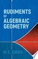 Rudiments of Algebraic Geometry