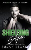 Shielding Aspen  A Special Forces Military Romantic Suspense Book PDF