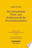 Das internationale Privat  und Verfahrensrecht der Wirtschaftsmediation