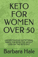 Keto For Women Over 50 Understanding Nutritional Needs For Effective Weight Loss On The Keto Diet