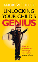 Unlocking Your Child s Genius