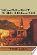 Colonial South Africa Origins Racial Order