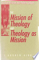 The Mission of Theology and Theology as Mission