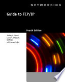 Guide To TCP/IP : terminology, protocols, and services that the transmission control...