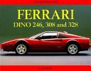 The Ferrari Dino 246  308 and 328