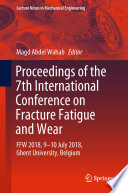 Proceedings Of The 7th International Conference On Fracture Fatigue And Wear