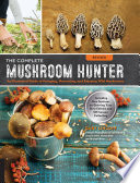 The Complete Mushroom Hunter  Revised