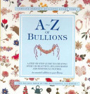 A-Z Of Bullions : book features over 120 bullion designs,...