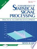 Fundamentals of Statistical Signal Processing