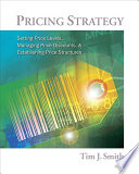 Pricing Strategy: Setting Price Levels, Managing Price Discounts and Establishing Price Structures