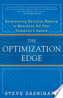 The Optimization Edge Reinventing Decision Making To Maximize All Your Company S Assets