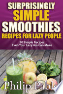 Surprisingly Simple Smoothies Recipes For Lazy People