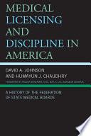 Medical Licensing and Discipline in America