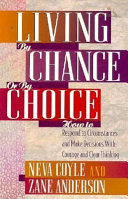 Living by Chance Or by Choice
