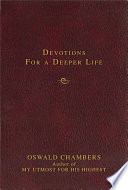 Contemporary Classic/Devotions for a Deeper Life Nature Of God Better Than Oswald Chambers His
