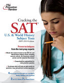 Cracking the SAT U  S  and World History Subject Tests  2009 2010 Edition