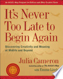 It s Never Too Late to Begin Again Book PDF