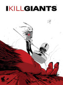 I Kill Giants Titan Edition Signed and Numbered by Joe Kelly