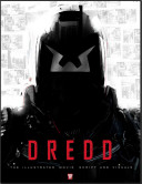 DREDD  The Illustrated Movie Script and Visuals