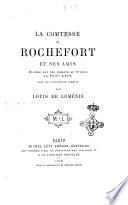La comtesse de Rochefort et ses amis études sur les moeurs en France au 18e siècle par Louis de Loménie