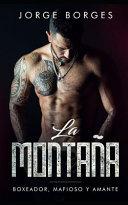 La Montaña: Boxeador, Mafioso Y Amante