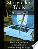 Storyteller Tools Outline From Vision To Finished Novel Without Losing The Magic