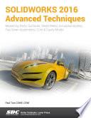 SOLIDWORKS 2016 Advanced Techniques