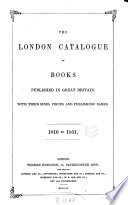 The London catalogue of books published in Great Britain  1816 to 1851  compiled by T  Hodgson