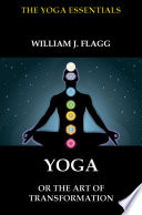 Yoga Or The Art Of Transformation book