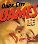 Dark City Dames Film Noir Introduces Readers To The