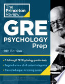 Princeton Review GRE Psychology Prep, 9th Edition: 3 Practice Tests + Review and Techniques + Content Review