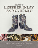 The Art of Leather Inlay and Overlay