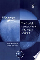 The Social Construction of Climate Change World To Confront Climate Change Efforts Such
