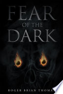 Fear Of The Dark : the light as well... foolishly clinging to...